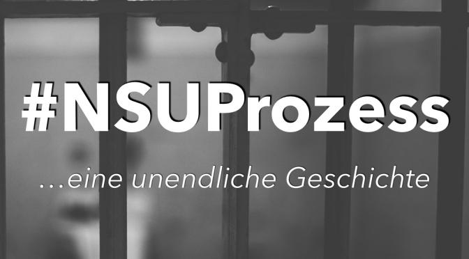 Das Ende der unendlichen Geschichte – NSU-Prozess?